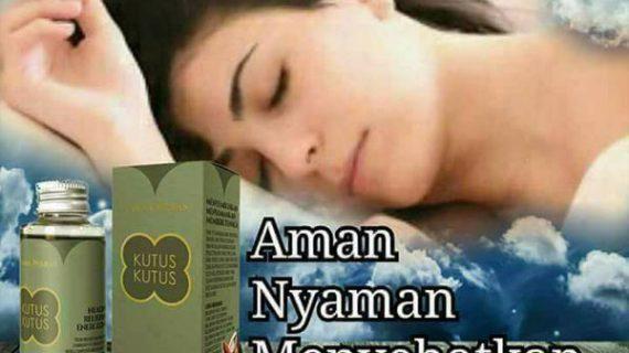 Manfaat Penggunaan Minyak Kutus Kutus Sebelum Tidur